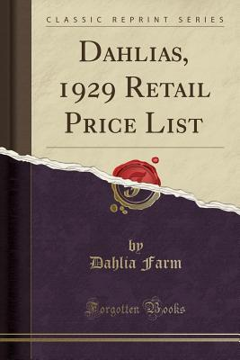 Dahlias, 1929 Retail Price List (Classic Reprint)
