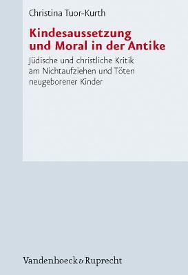 Kindesaussetzung Und Moral in Der Antike / Kindesaussetzung and Moral in the Antiquity