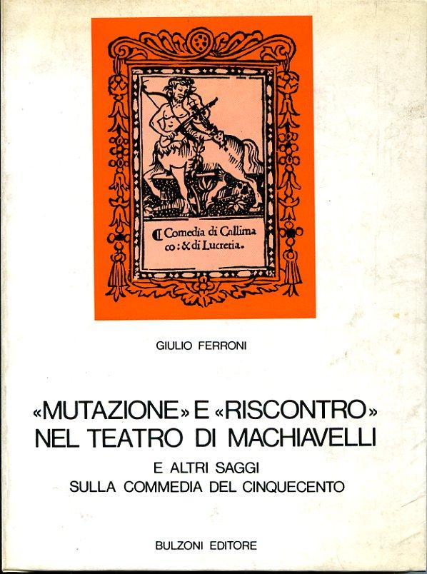 Mutazione e riscontro nel teatro di Machiavelli