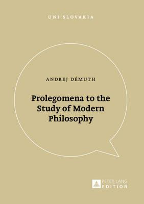 Prolegomena to the Study of Modern Philosophy
