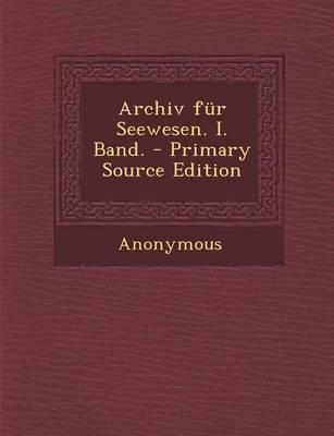 Archiv Fur Seewesen. I. Band.