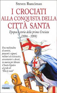 I crociati alla conquista della città santa
