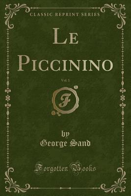 Le Piccinino, Vol. 1 (Classic Reprint)