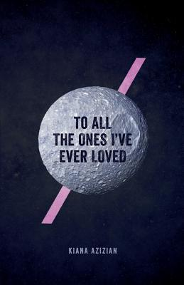 To All the Ones I've Ever Loved
