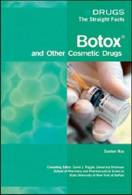 Botox and Other Cosmetic Drugs
