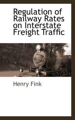 Regulation of Railway Rates on Interstate Freight Traffic