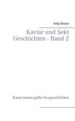Kaviar und Sekt Geschichten - Band 2