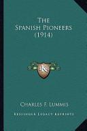 The Spanish Pioneers (1914) the Spanish Pioneers (1914)