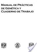 Manual de prácticas de genética y cuaderno de trabajo