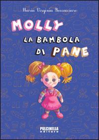 Molly, la bambola di pane. Ediz. illustrata