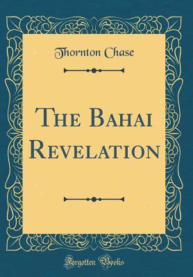 The Bahai Revelation (Classic Reprint)