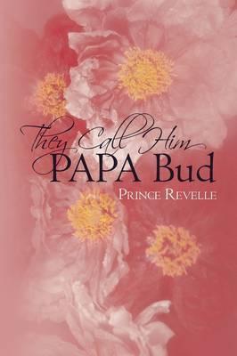 They Call Him Papa Bud