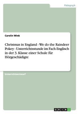Christmas in England - We do the Raindeer Pokey - Unterrichtsstunde im Fach Englisch in der 3. Klasse einer Schule für Hörgeschädigte