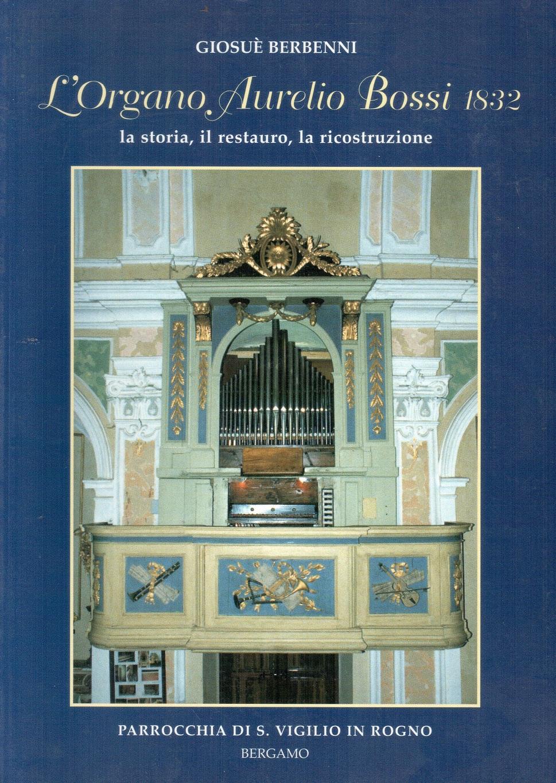 L'organo Aurelio Bossi 1832