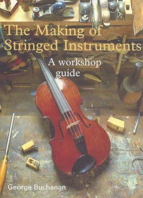 The Making of Stringed Instruments