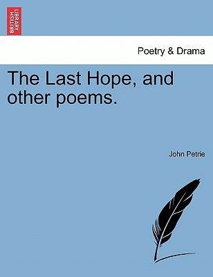 The Last Hope, and other poems.