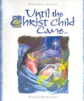Until the Christ Child Came