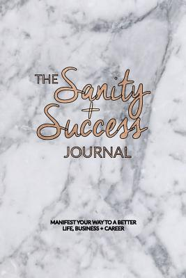 Sanity and Success Journal