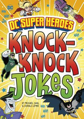 Dc Super Heroes Knock-knock Jokes