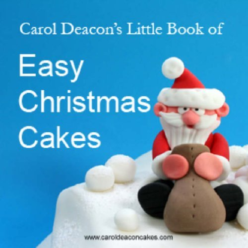 Carol Deacon's Little Book of Easy Christmas Cakes