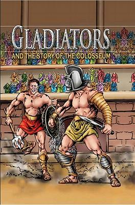 Gladiators and the Story of the Colosseum