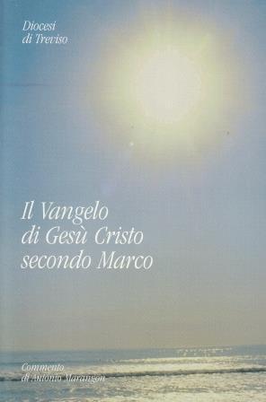 Il Vangelo di Gesù Cristo secondo Marco