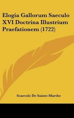 Elogia Gallorum Saeculo XVI Doctrina Illustrium Praefationem (1722)