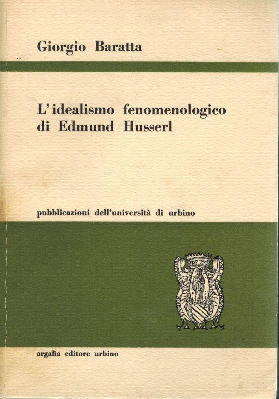 L'idealismo fenomenologico di Edmund Husserl