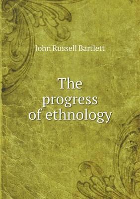 The Progress of Ethnology