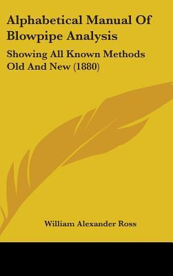 Alphabetical Manual of Blowpipe Analysis