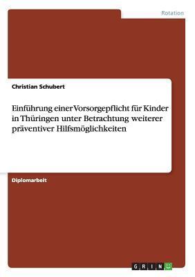 Einführung einer Vorsorgepflicht für Kinder in Thüringen unter Betrachtung weiterer präventiver Hilfsmöglichkeiten