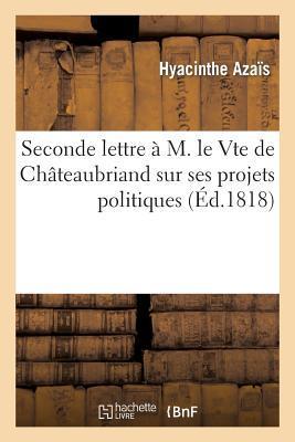 Seconde Lettre a M. le Vte de Chateaubriand, Pair de France