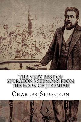 The Very Best of Spurgeon's Sermons from the Book of Jeremiah
