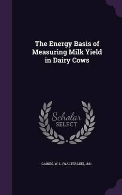 The Energy Basis of Measuring Milk Yield in Dairy Cows