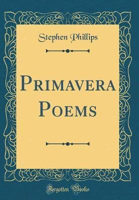 Primavera Poems (Classic Reprint)