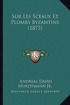 Sur Les Sceaux Et Plombs Byzantins (1873)