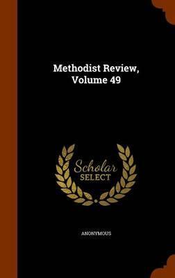 Methodist Review, Volume 49