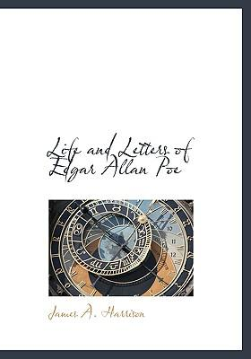 Life and Letters of Edgar Allan Poe