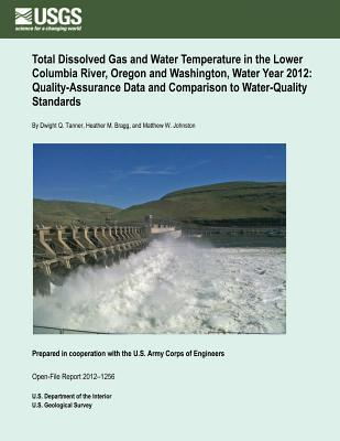 Total Dissolved Gas and Water Temperature in the Lower Columbia River, Oregon and Washington, Water Year 2012, Quality-assurance Data and Comparison to Water Quality Standards