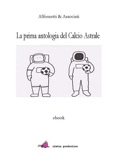 La prima antologia del calcio astrale