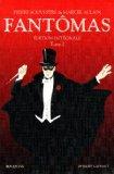Fantômas: édition intégrale, Tome 2