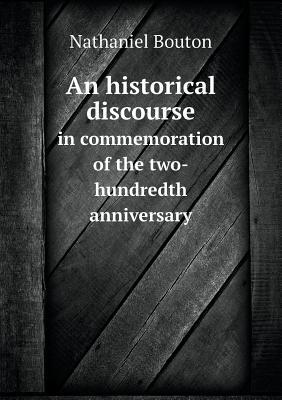 An Historical Discourse in Commemoration of the Two-Hundredth Anniversary