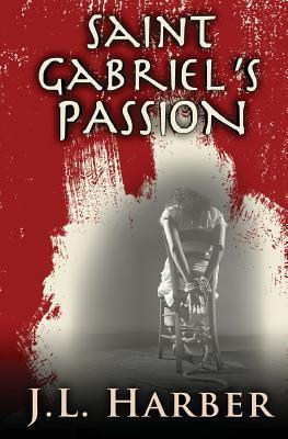 Saint Gabriel's Passion