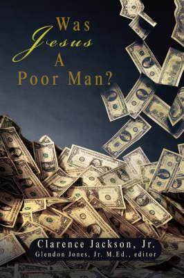 Was Jesus A Poor Man?