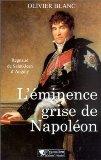 L'éminence grise de Napoléon