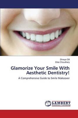 Glamorize Your Smile With Aesthetic Dentistry!