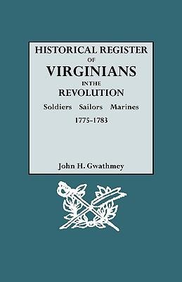 Historical Register of Virginians in the Revolution