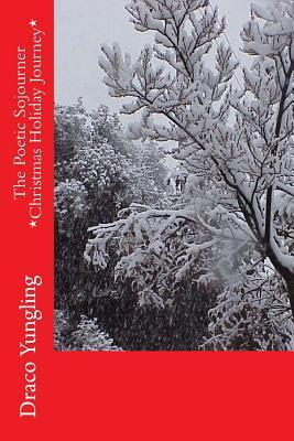 The Poetic Sojourner Christmas Holiday Journey
