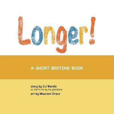 Longer!