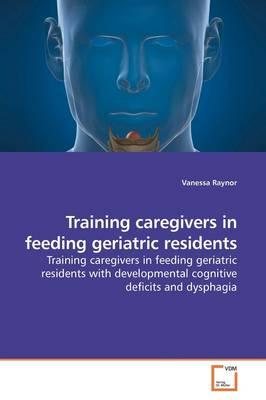 Training Caregivers in Feeding Geriatric Residents